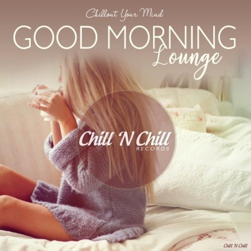 VA - Good Morning Lounge (Chillout Your Mind) (2019)